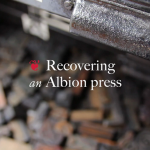 Recovering an Albion Press