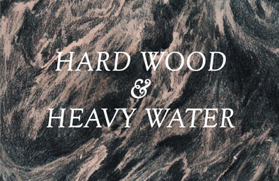 'Hard Wood & Heavy Water' by Lizzy Stewart