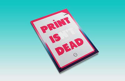 PRINT ISN'T DEAD Quarterly Magazine