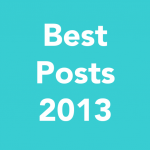 13 Best Posts of 2013 by Lo Parkin