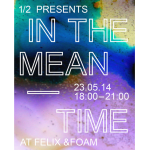 In the Meantime at Felix & Foam
