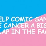 Comics Sans for Cancer