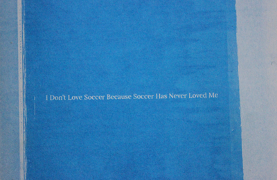 LSAD :: I Don't Love Soccer Because Soccer Never Loved Me