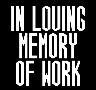 Craig Oldham | In Loving Memory of Work