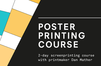 Poster Screen Printing 2-Day Course with Dan Mather