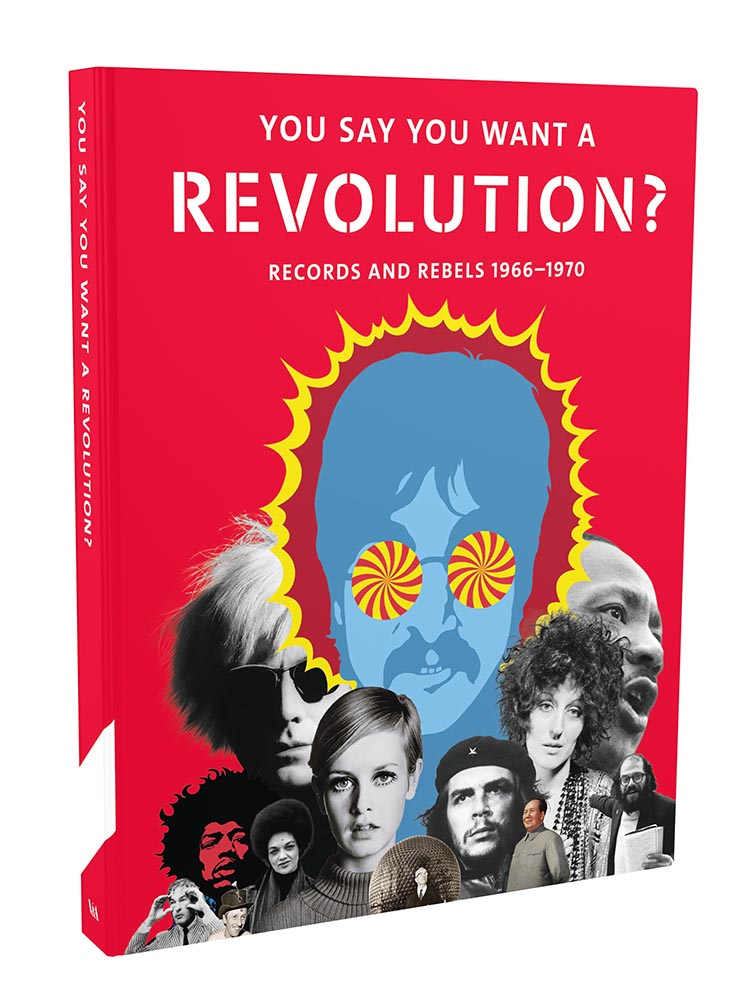 You Say You Want a Revolution? £35 (Hardcover), £25 (Paperback)