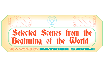 Patrick Savile — Selected Scenes from the Beginning of the World