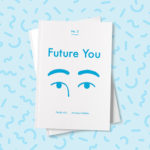 Future You No. 2 by Nada Alic & Andrea Nakhla